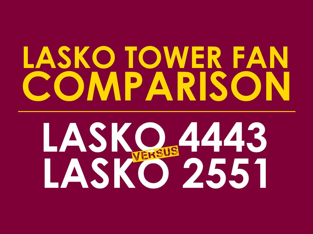 Lasko 4443 vs 2551
